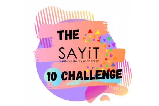 The SAYiT 10 Challenge